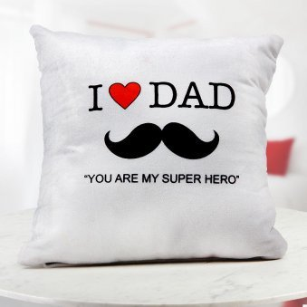 Dad you are my Super Hero Quoted Cushion