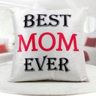 """Best Mom Ever"" text white Cushion"