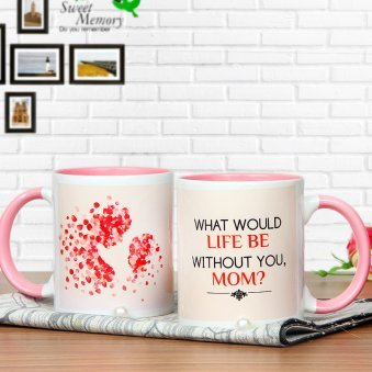 Without You Mom - A Beautiful Mug with A Nice Quote